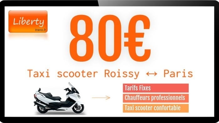 Tarif Taxi scooter Roissy Paris 80€